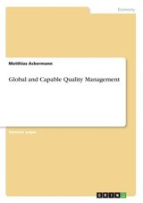 Global and Capable Quality Management | Matthias Ackermann |
