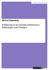 Einführung in die Statistik. Definitionen, Erklärungen und Übungen