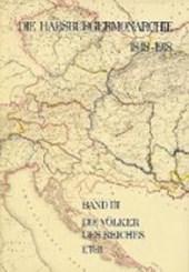 Die Habsburgermonarchie 1848-1918 Band III/1: Die Völker des Reiches 1. Teilband