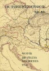 Die Habsburgermonarchie 1848-1918 Band III/2: Die Völker des Reiches 2. Teilband