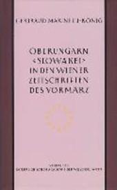 Oberungarn (Slowakei) in den Wiener Zeitschriften und Almanachen des Vormärz (1805-1848)