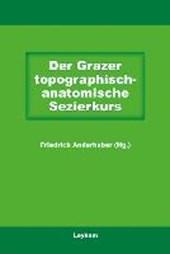 Der Grazer Topographisch-anatomische Sezierkurs