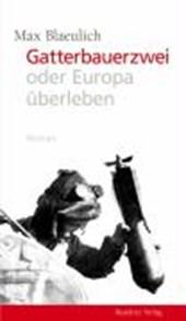 Gatterbauerzwei oder Europa überleben
