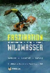 Faszination Wildwasser