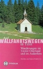 Auf Wallfahrtswegen in Tirol 2. Wanderungen im Tiroler Oberland und im Außerfern