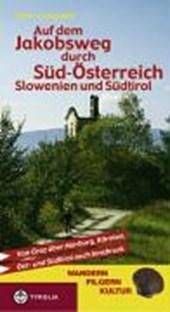 Auf dem Jakobsweg durch Süd-Österreich, Slowenien und Südtirol