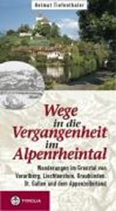 Wege in die Vergangenheit im Alpenrheintal