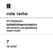 Kollektivimprovisation als Studium und Gestaltung neuer Musik