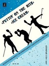 Puttin' on the Ritz - Icecream | auteur onbekend |