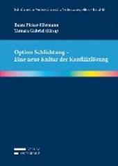 Option Schlichtung - Eine neue Kultur der Konfliktlösung
