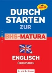 Durchstarten zur BHS-Matura Englisch 4./5. Klasse. Übungsbuch mit Lösungen und CD