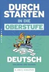 Durchstarten in die Oberstufe - Deutsch. 8./9. Schuljahr - Erklärung und Training