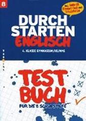 Durchstarten Englisch 8. Schulstufe. Testbuch inkl. CD, Standard-Tests und Schularbeiten