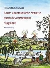 Annas abenteuerliche Zeitreise durch das oststeirische Hügelland
