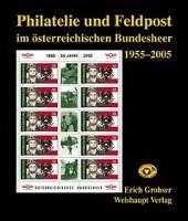 Philatelie und Feldpost im österr. Bundesheer 1955-2005