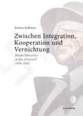 Zwischen Integration, Kooperation und Vernichtung