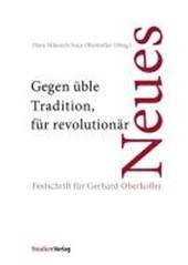 Gegen üble Tradition, für revolutionär Neues