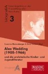 Alex Wedding (1905 - 1966) und die proletarische Kinder- und Jugendliteratur