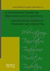 Interdisziplinäre Aspekte des Übersetzens und Dolmetschens. Interdisciplinary Aspects of Translation and Interpreting