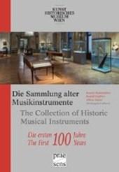 Die Sammlung alter Musikinstrumente des Kunsthistorischen Museums Wien - Die ersten 100 Jahre