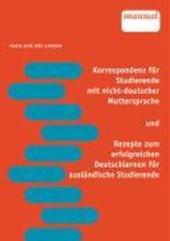 Korrespondenz für Studierende mit nicht-deutscher Muttersprache und Rezepte zum erfolgreichen Deutschlernen für ausländische Studierende