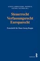 Steuerrecht - Verfassungsrecht - Europarecht