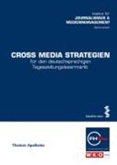 Cross Media Strategien für den deutschsprachigen Tageszeitungslesermarkt