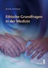 Ethische Grundfragen in der Medizin