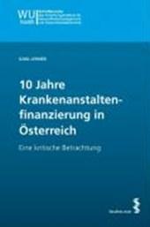 10 Jahre Krankenanstaltenfinanzierung in Österreich