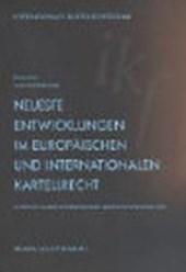 Neueste Entwicklungen im europäischen und internationalen Kartellrecht