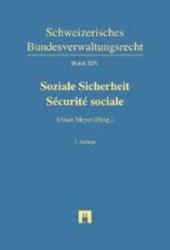 Schweizerisches Bundesverwaltungsrecht XIV: Soziale Sicherheit / Sécurité sociale