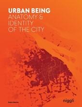 Urban being : anatomy & identity of the city