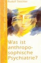 Was ist anthroposophische Psychiatrie?