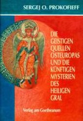 Die geistigen Quellen Osteuropas und die künftigen Mysterien des Heiligen Gral