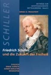 Friedrich Schiller und die Zukunft der Freiheit