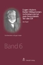 Eugen Hubers Basler Obligationenrechtsmanuskript zum Besonderen Teil des OR