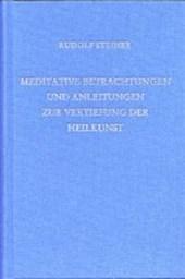 Meditative Betrachtungen und Anleitungen zur Vertiefung der Heilkunst