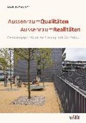 Aussenraum Qualitäten - Aussenraum Realitäten