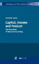 Capital, Income and Product | Utz-Peter Reich |