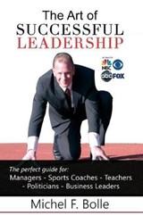 The Art of Successful Leadership | Michel F. Bolle |