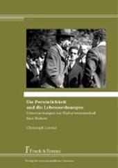 Die Persönlichkeit und die Lebensordnungen - Untersuchungen zur Kulturwissenschaft Max Webers