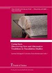 Going East: Discovering New and Alternative Traditions in Translation Studies |  |