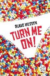 Turn me on | Olaug Nilssen |