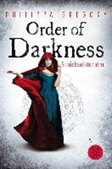 Order of Darkness 01 - Schicksalstochter | Philippa Gregory |