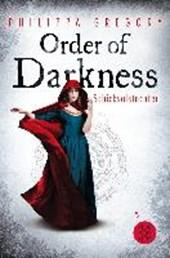Order of Darkness 01 - Schicksalstochter