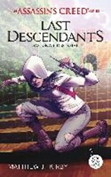 An Assassin's Creed Series. Last Descendants. Das Grab des Khan | Matthew Kirby |