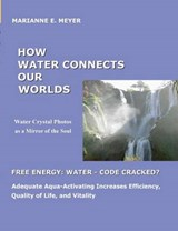 How Water Connects our Worlds | Marianne E. Meyer |