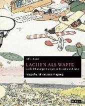 Lachen als Waffe. Große Erfindungen um 1900 in Karikatur und Satire