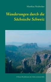 Wanderungen durch die Sächsische Schweiz