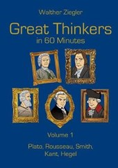 Great Thinkers in 60 Minutes - Volume